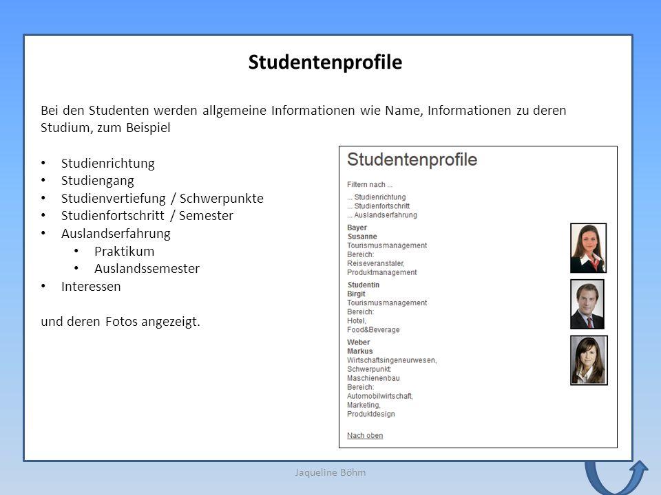 Studentenprofile Bei den Studenten werden allgemeine Informationen wie Name, Informationen zu deren Studium, zum Beispiel.