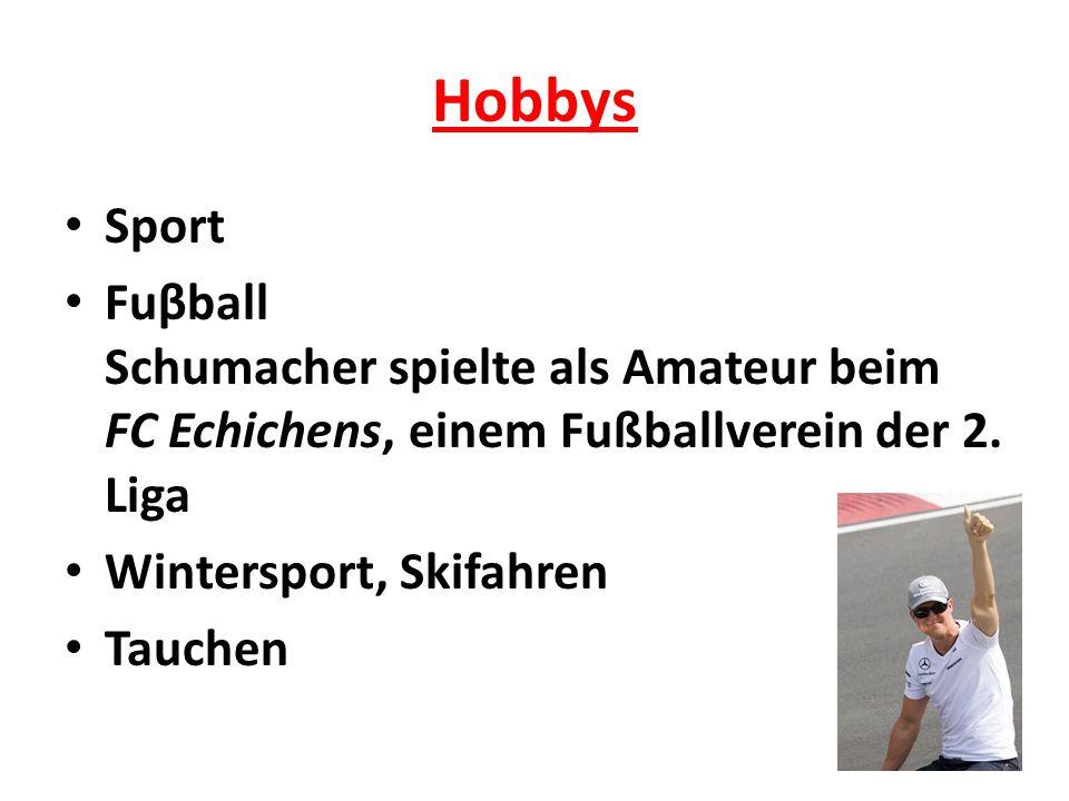 Hobbys Sport. Fuβball Schumacher spielte als Amateur beim FC Echichens, einem Fußballverein der 2. Liga.
