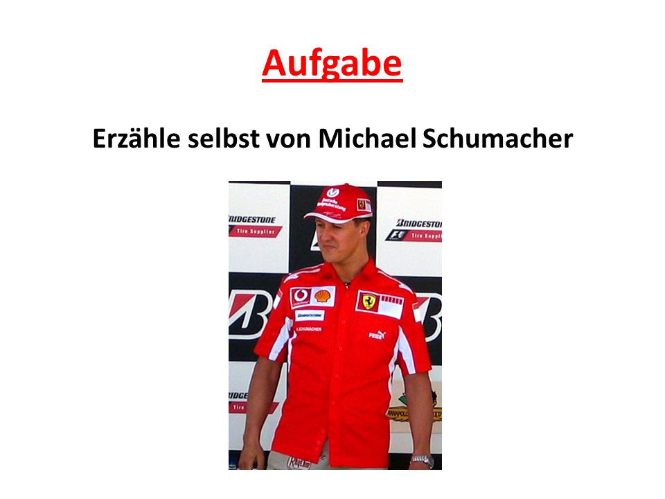 Erzähle selbst von Michael Schumacher