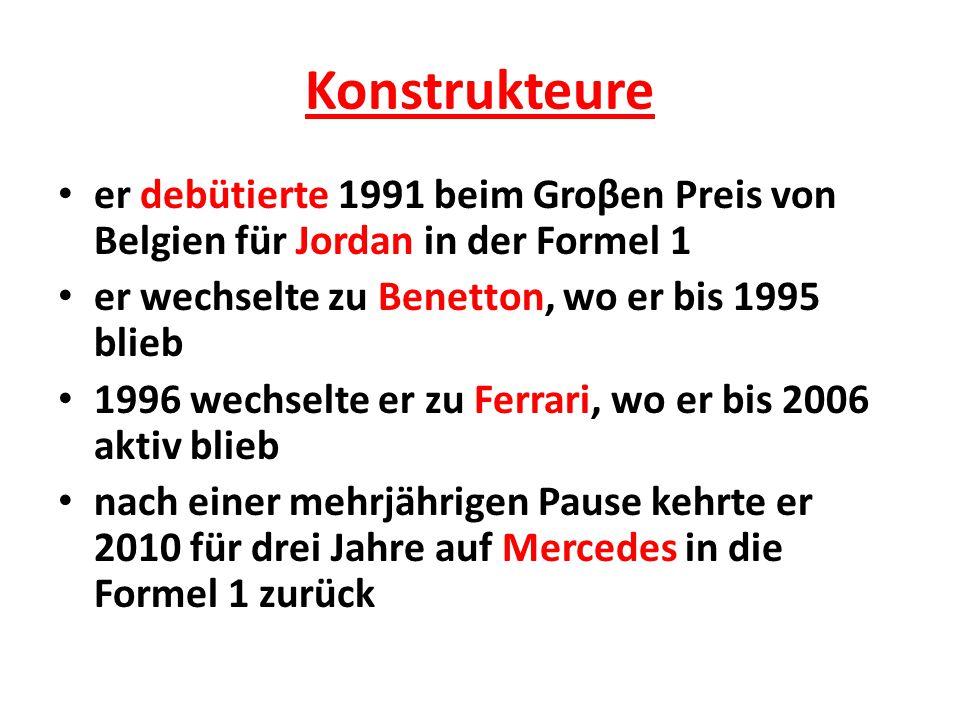 Konstrukteure er debütierte 1991 beim Groβen Preis von Belgien für Jordan in der Formel 1. er wechselte zu Benetton, wo er bis 1995 blieb.