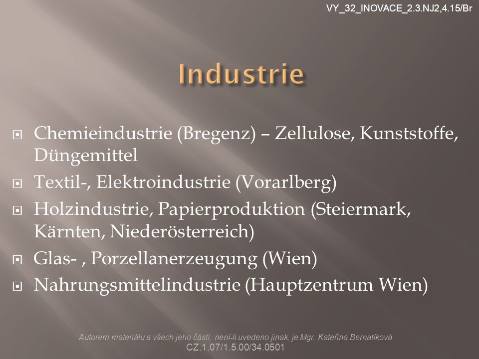 VY_32_INOVACE_2.3.NJ2,4.15/Br Industrie. Chemieindustrie (Bregenz) – Zellulose, Kunststoffe, Düngemittel.