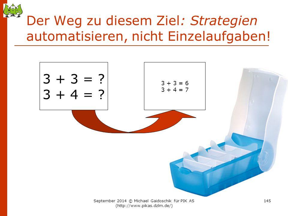 Der Weg zu diesem Ziel: Strategien automatisieren, nicht Einzelaufgaben!