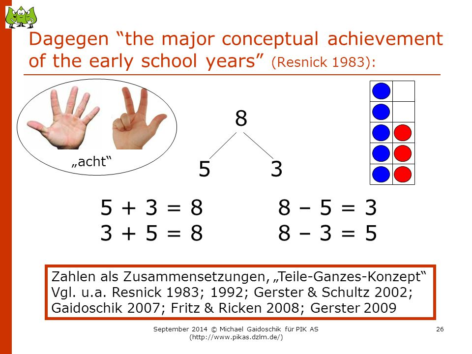 Dagegen the major conceptual achievement of the early school years (Resnick 1983):