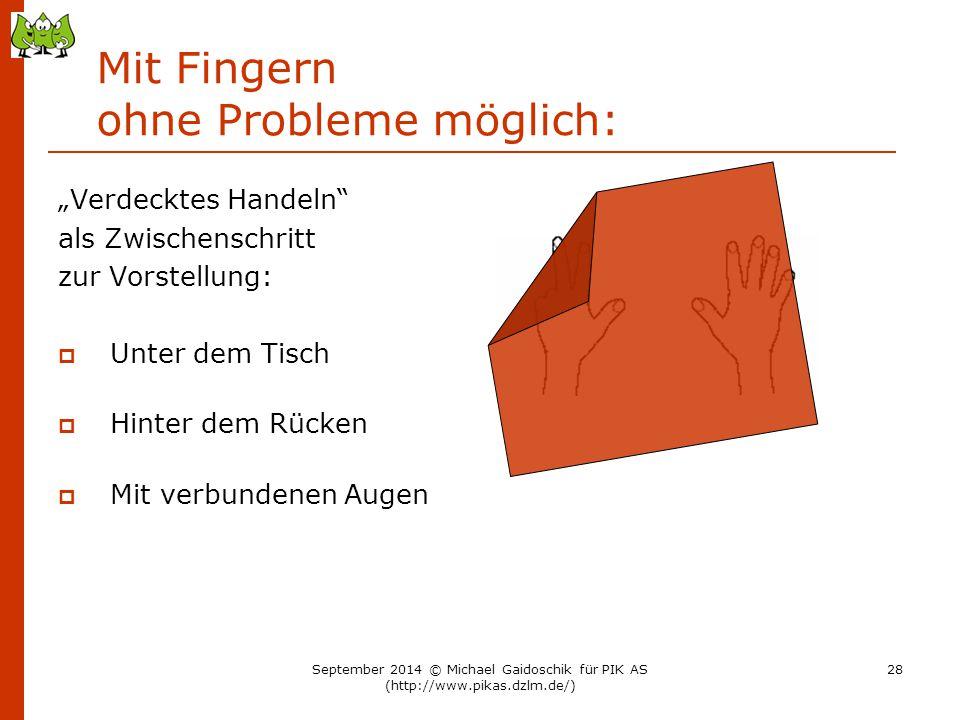 Mit Fingern ohne Probleme möglich: