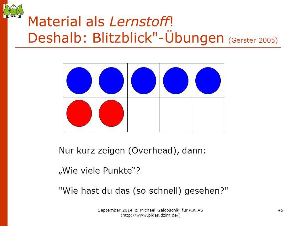 Material als Lernstoff! Deshalb: Blitzblick -Übungen (Gerster 2005)