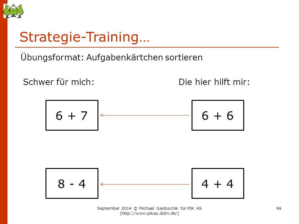 Strategie-Training… 6 + 7 6 + 6 8 - 4 4 + 4