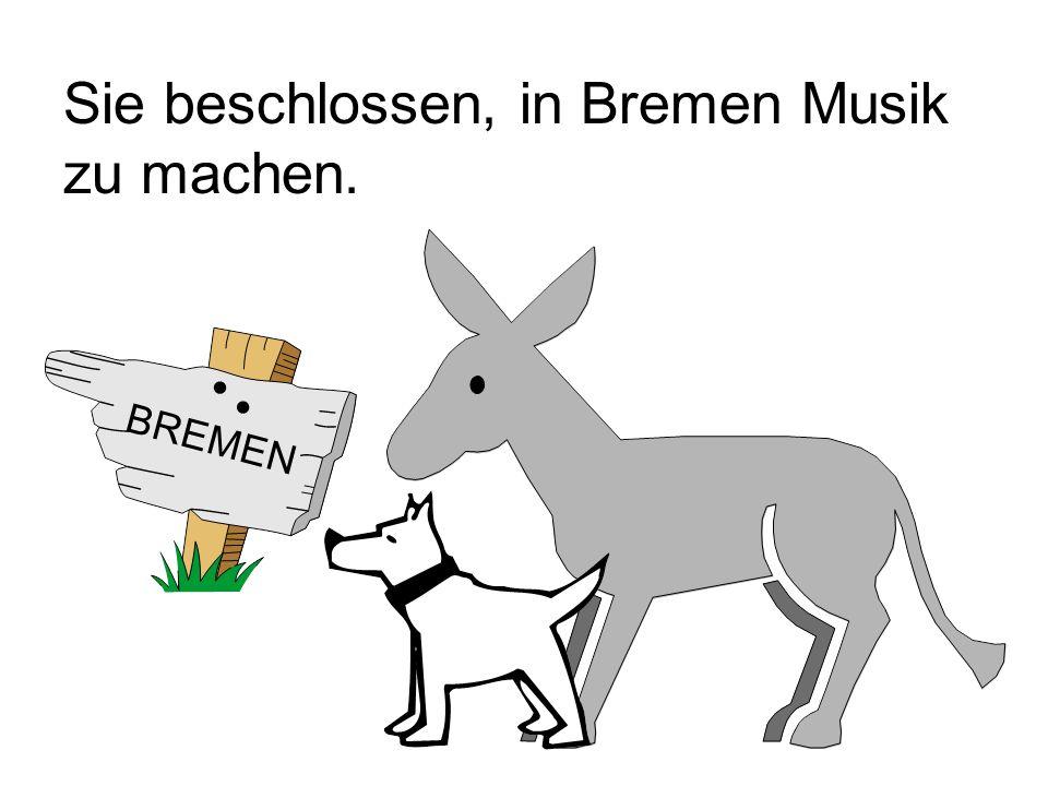 Sie beschlossen, in Bremen Musik zu machen.