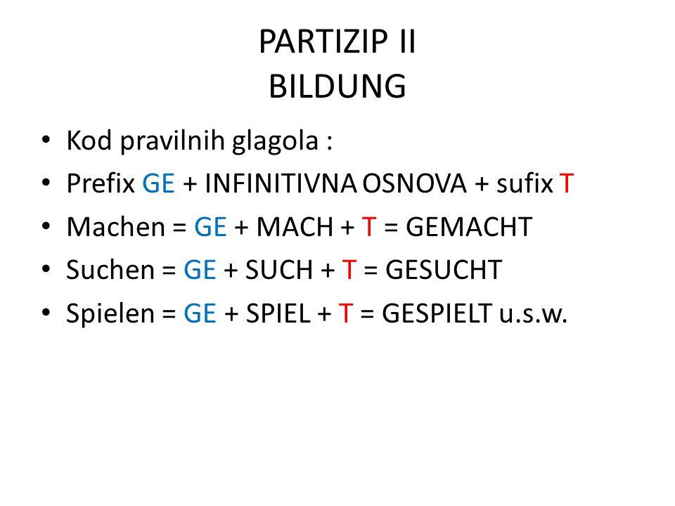 PARTIZIP II BILDUNG Kod pravilnih glagola :