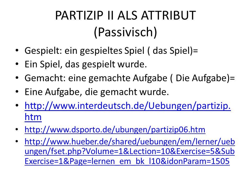 PARTIZIP II ALS ATTRIBUT (Passivisch)