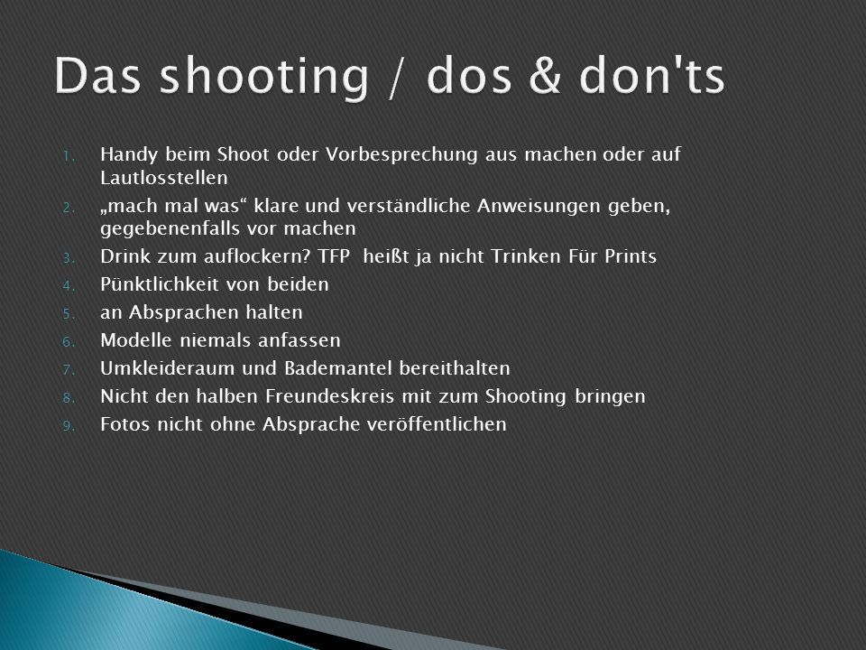 Das shooting / dos & don ts