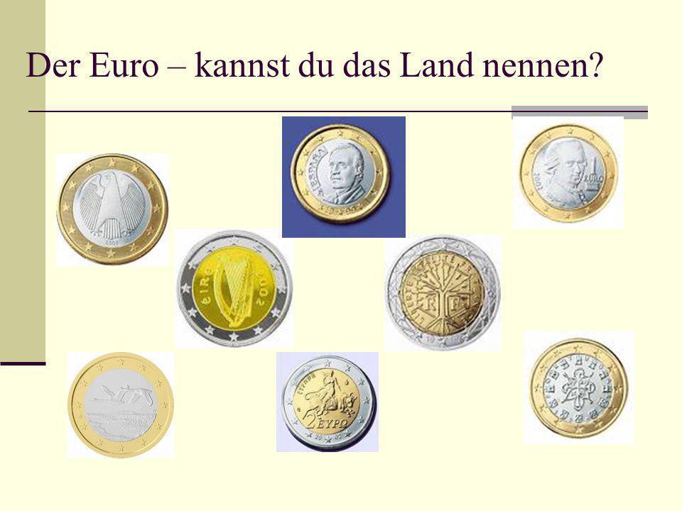 Der Euro – kannst du das Land nennen