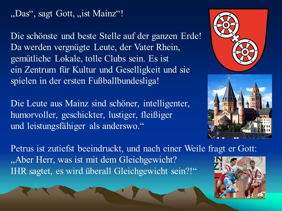 """Das , sagt Gott, ""ist Mainz !"