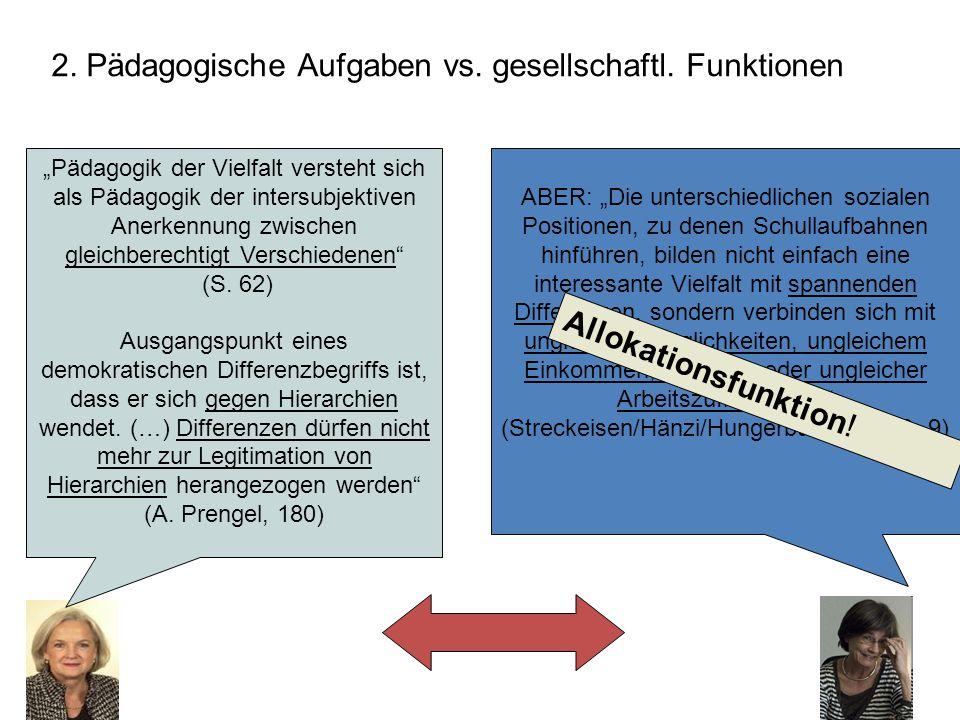 2. Pädagogische Aufgaben vs. gesellschaftl. Funktionen