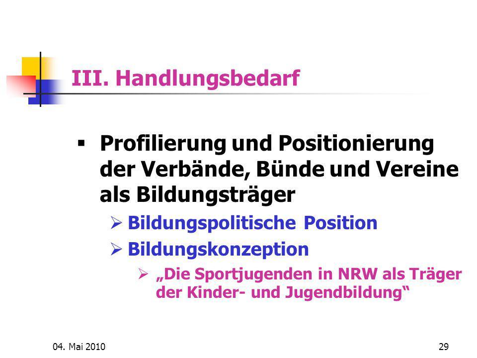 III. Handlungsbedarf Profilierung und Positionierung der Verbände, Bünde und Vereine als Bildungsträger.
