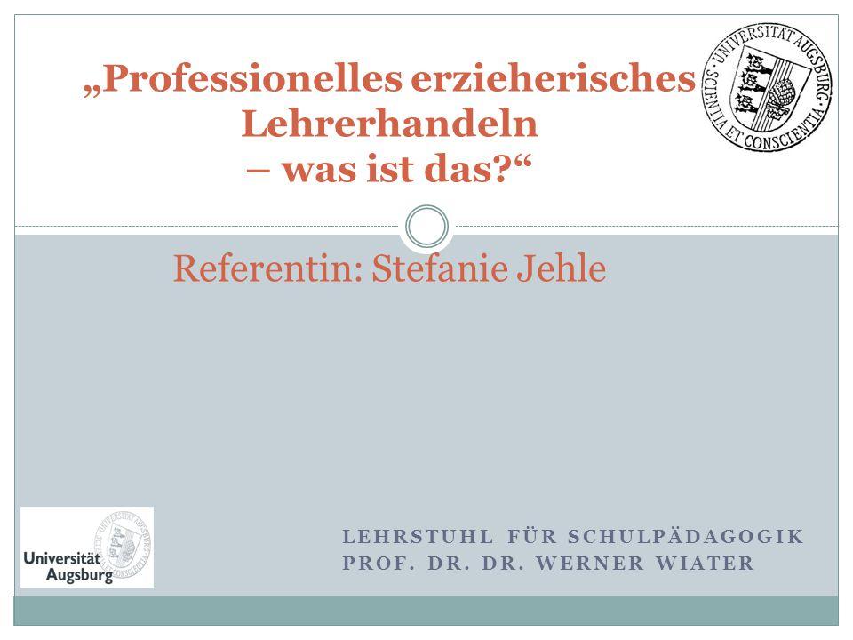 Lehrstuhl für Schulpädagogik Prof. Dr. Dr. Werner Wiater