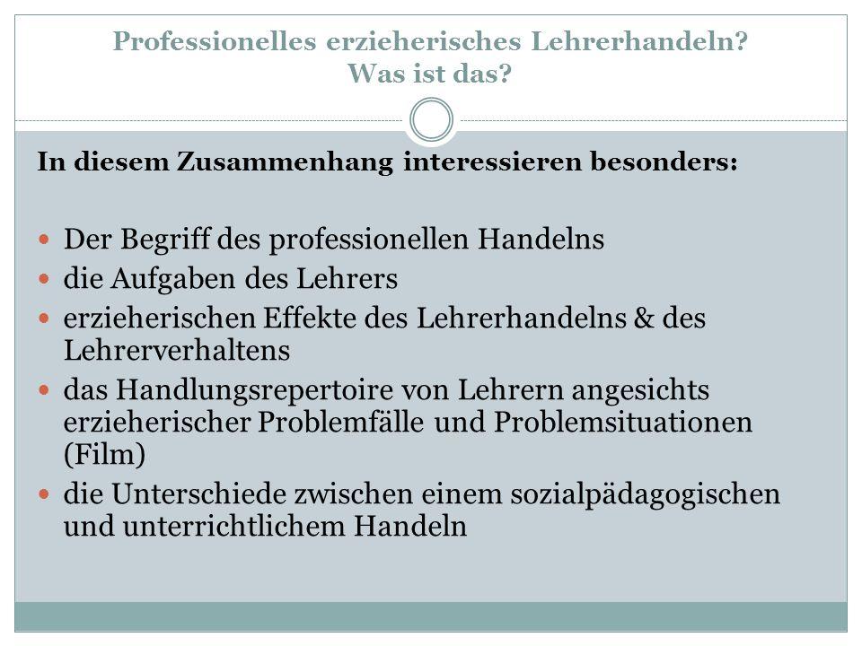 Professionelles erzieherisches Lehrerhandeln Was ist das