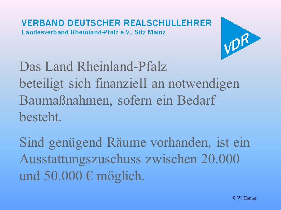 Das Land Rheinland-Pfalz beteiligt sich finanziell an notwendigen Baumaßnahmen, sofern ein Bedarf besteht.