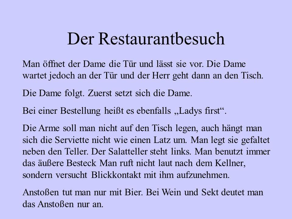 Der Restaurantbesuch Man öffnet der Dame die Tür und lässt sie vor. Die Dame wartet jedoch an der Tür und der Herr geht dann an den Tisch.