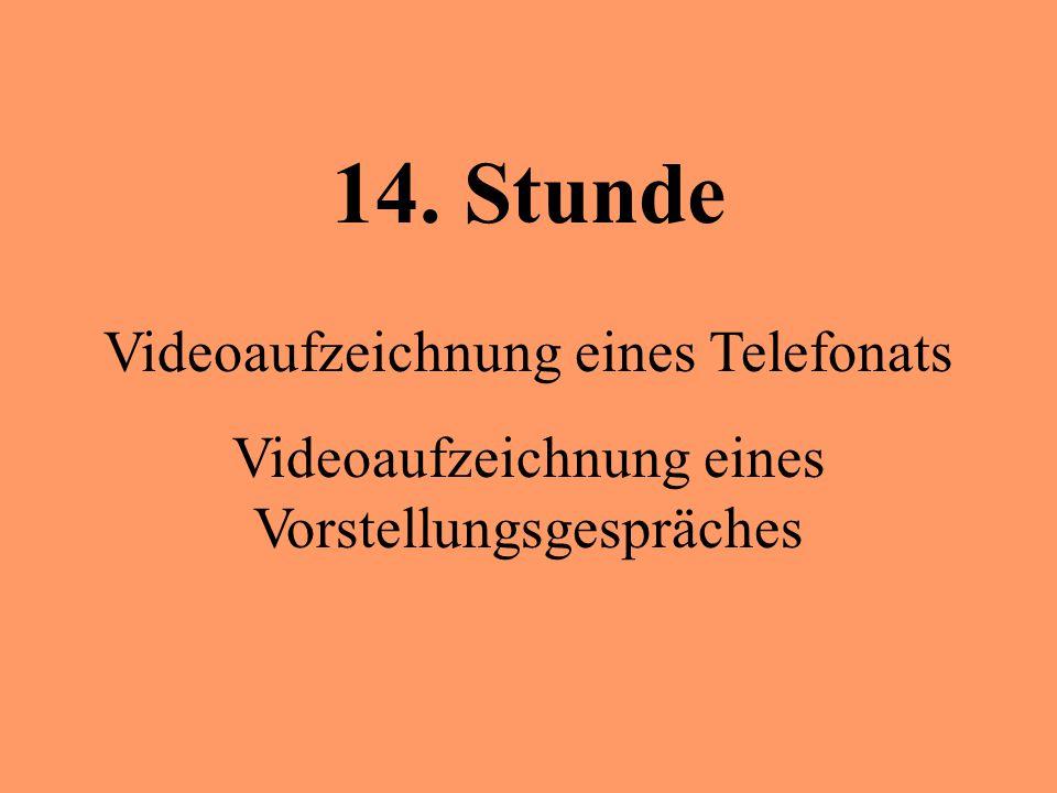 14. Stunde Videoaufzeichnung eines Telefonats