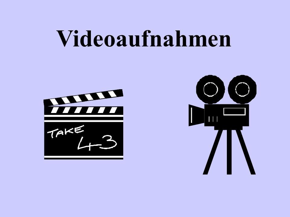 Videoaufnahmen