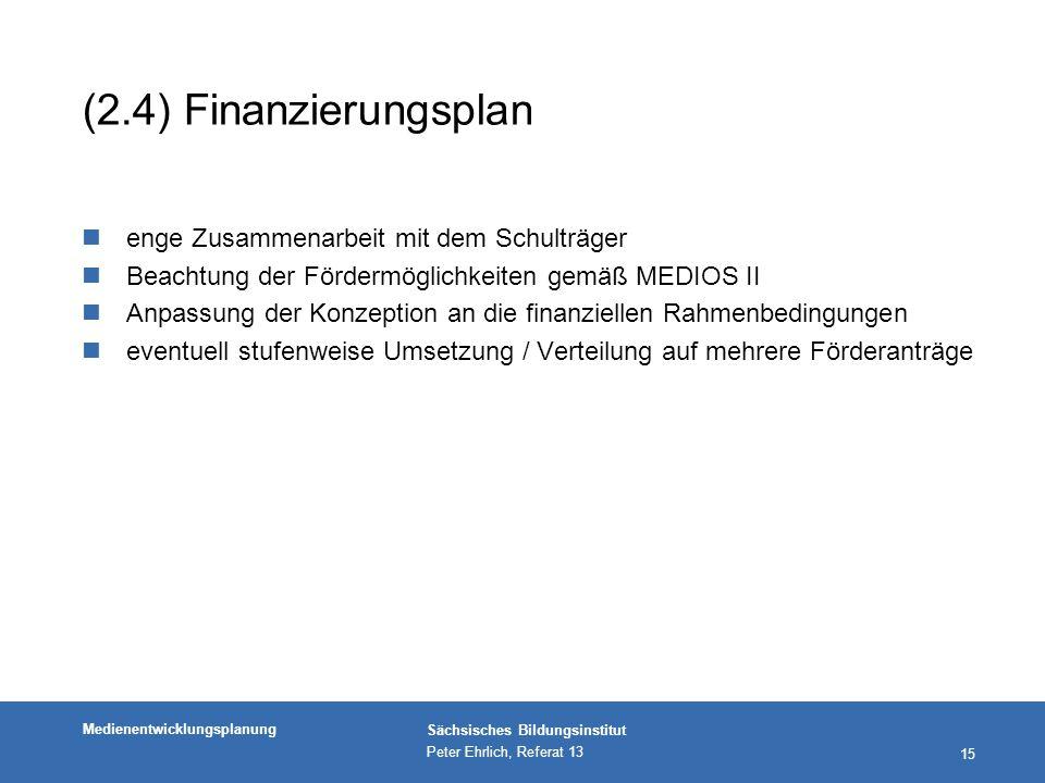 (2.4) Finanzierungsplan enge Zusammenarbeit mit dem Schulträger