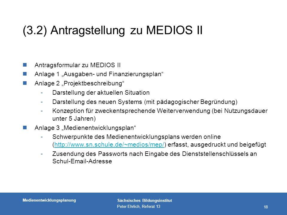 (3.2) Antragstellung zu MEDIOS II