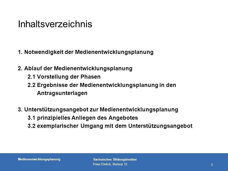 Inhaltsverzeichnis 1. Notwendigkeit der Medienentwicklungsplanung