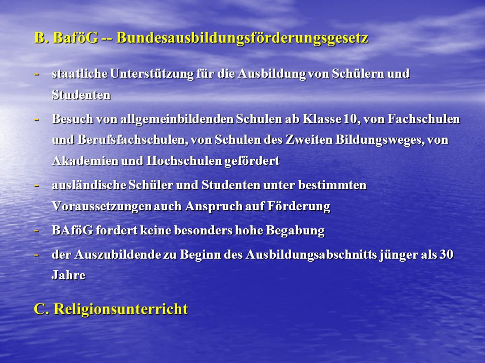 B. BaföG -- Bundesausbildungsförderungsgesetz