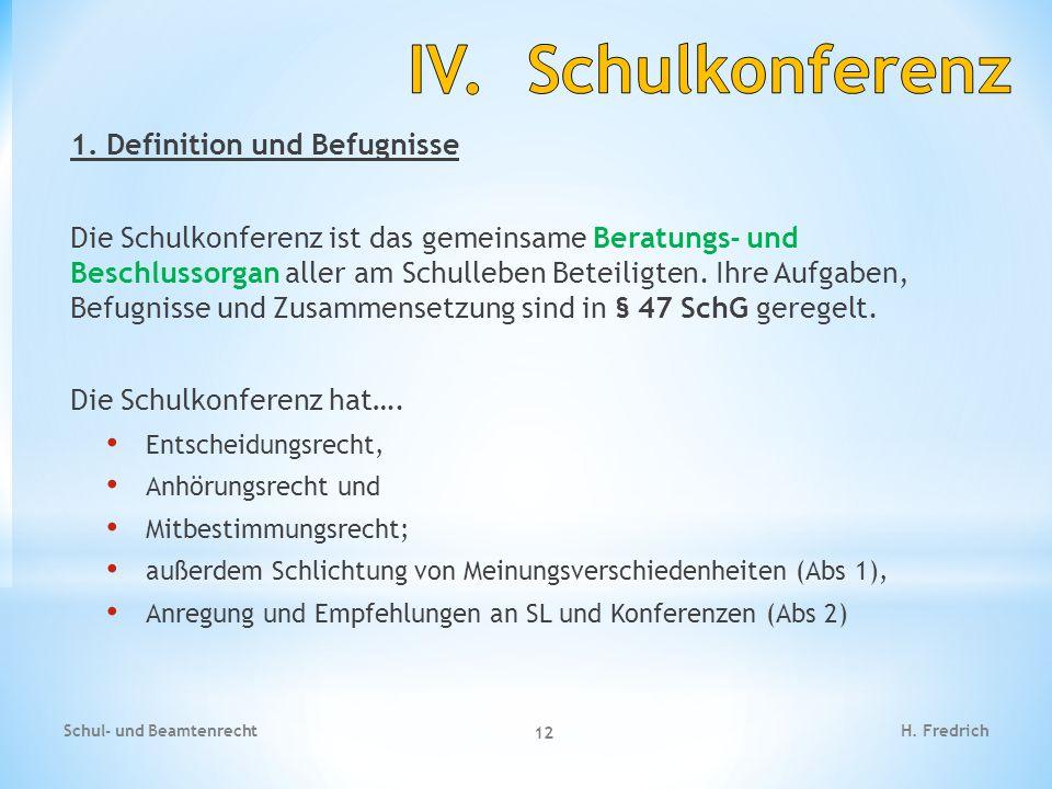 IV. Schulkonferenz 1. Definition und Befugnisse