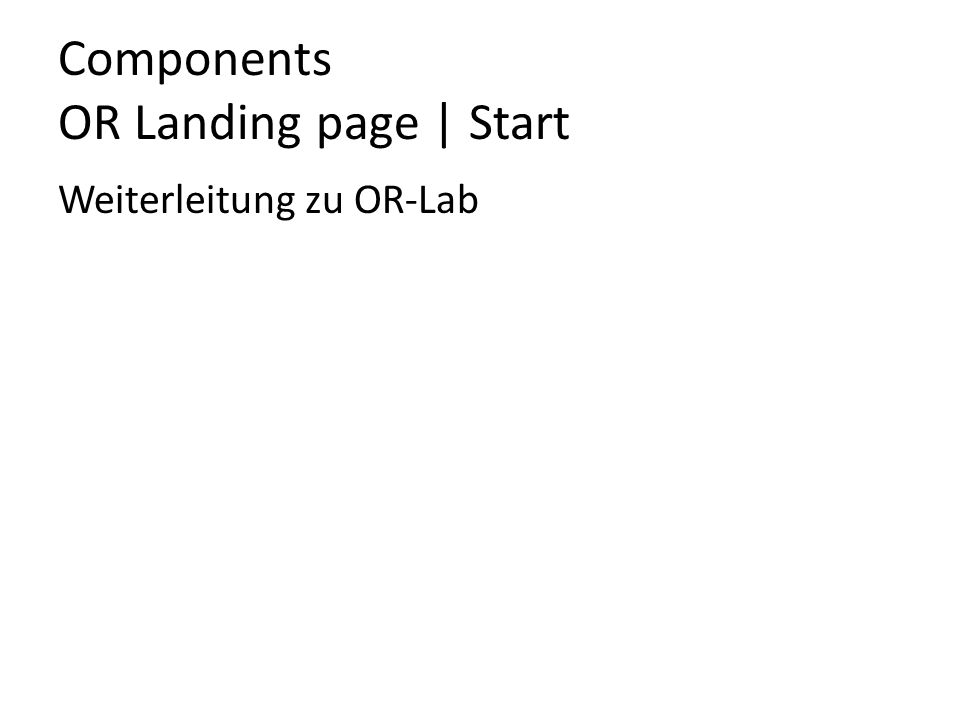 Components OR Landing page | Start