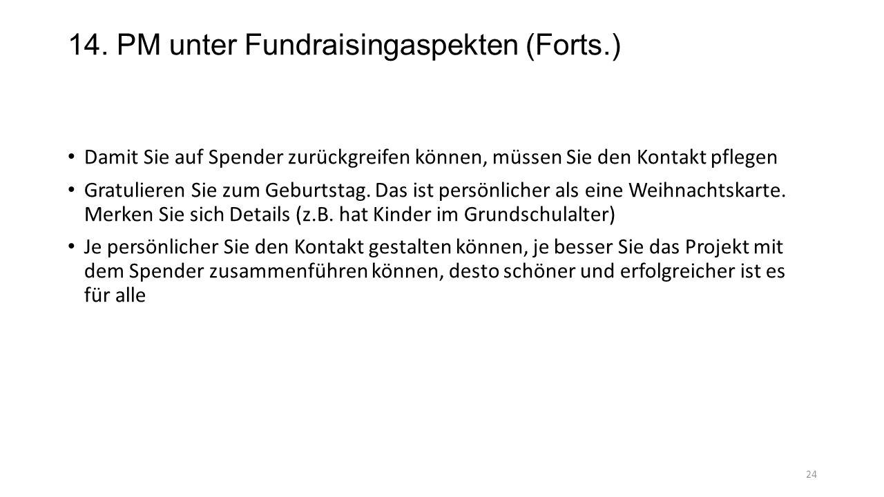 14. PM unter Fundraisingaspekten (Forts.)