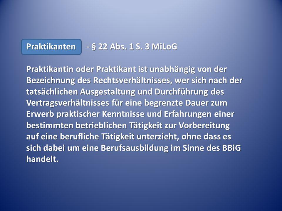 Praktikanten - § 22 Abs. 1 S. 3 MiLoG
