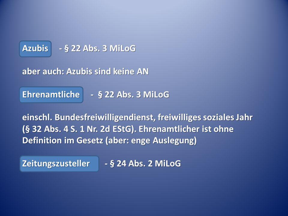 aber auch: Azubis sind keine AN Ehrenamtliche - § 22 Abs. 3 MiLoG