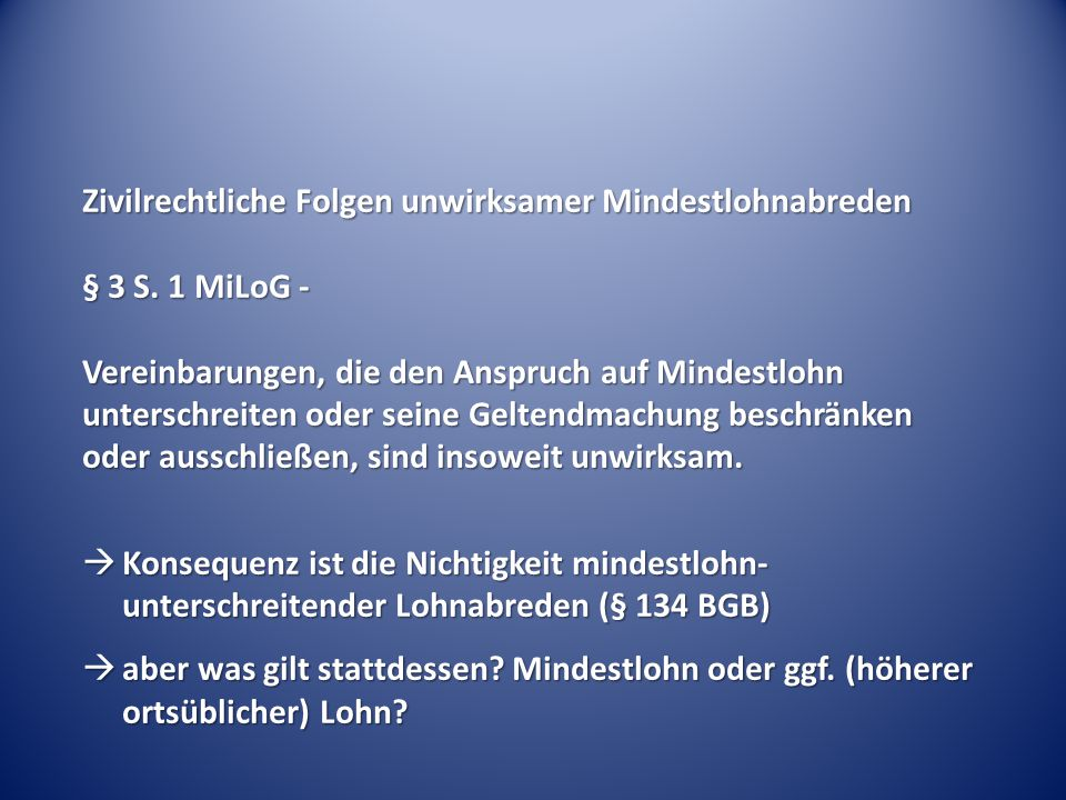 Zivilrechtliche Folgen unwirksamer Mindestlohnabreden § 3 S. 1 MiLoG -