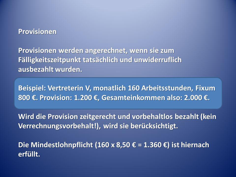 Die Mindestlohnpflicht (160 x 8,50 € = 1.360 €) ist hiernach erfüllt.