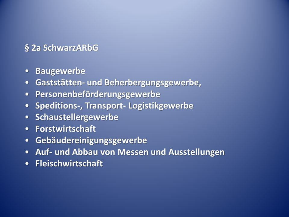 § 2a SchwarzARbG Baugewerbe. Gaststätten- und Beherbergungsgewerbe, Personenbeförderungsgewerbe. Speditions-, Transport- Logistikgewerbe.