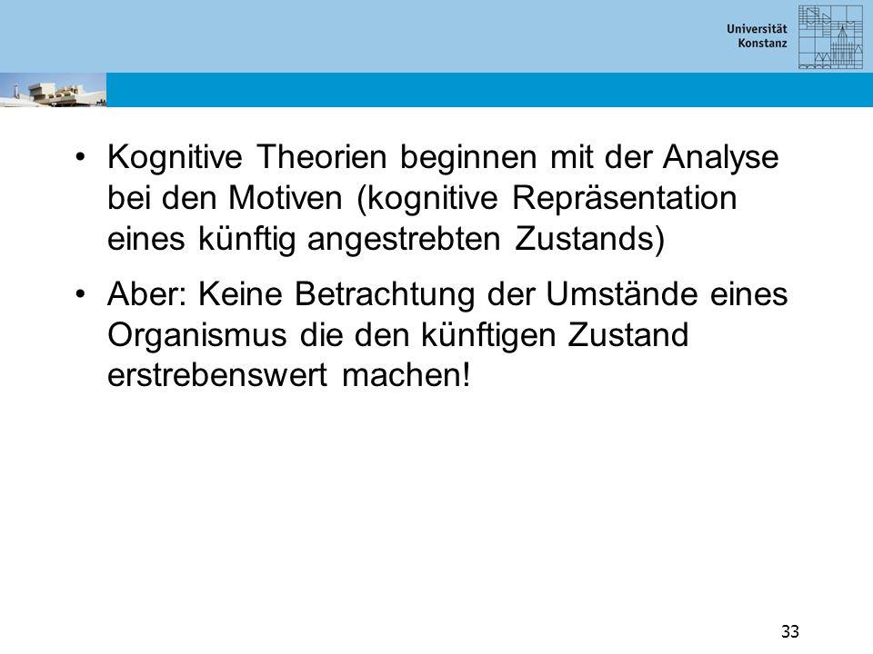 Kognitive Theorien beginnen mit der Analyse bei den Motiven (kognitive Repräsentation eines künftig angestrebten Zustands)