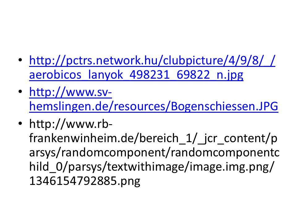 http://pctrs.network.hu/clubpicture/4/9/8/_/aerobicos_lanyok_498231_69822_n.jpg http://www.sv-hemslingen.de/resources/Bogenschiessen.JPG.