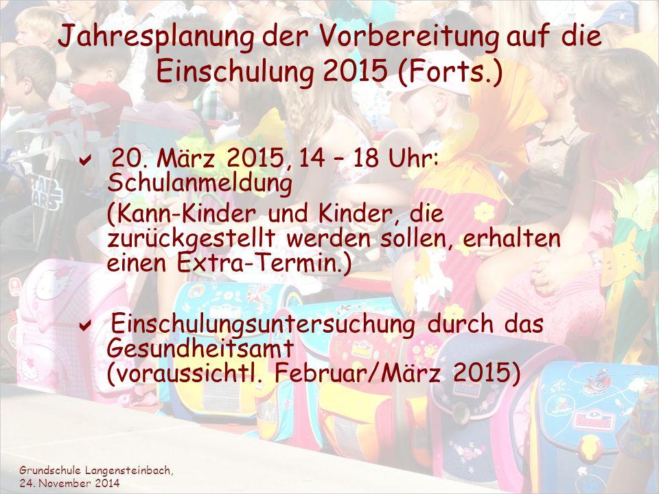 Jahresplanung der Vorbereitung auf die Einschulung 2015 (Forts.)