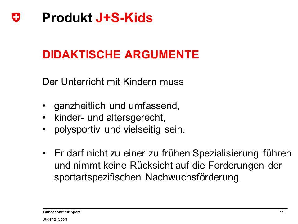 Produkt J+S-Kids DIDAKTISCHE ARGUMENTE Der Unterricht mit Kindern muss