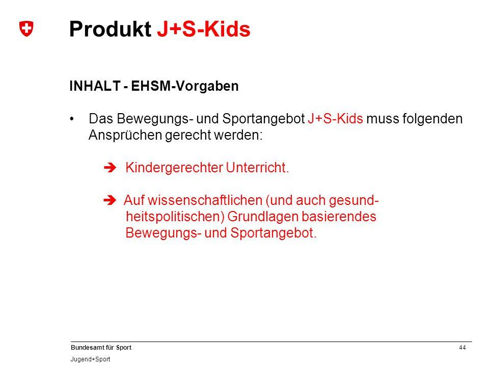 Produkt J+S-Kids INHALT - EHSM-Vorgaben
