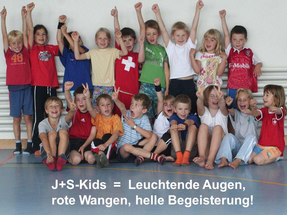 J+S-Kids = Leuchtende Augen, rote Wangen, helle Begeisterung!