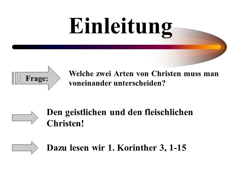 Einleitung Den geistlichen und den fleischlichen Christen!