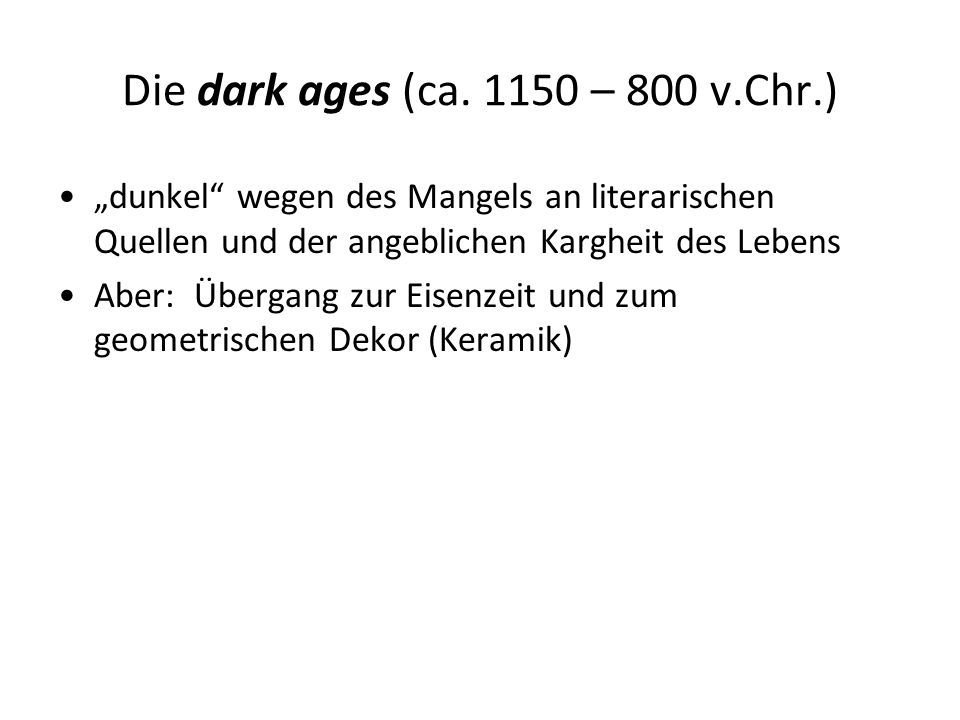 Die dark ages (ca – 800 v.Chr.)