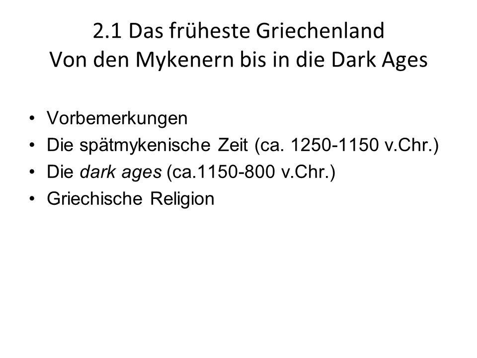 2.1 Das früheste Griechenland Von den Mykenern bis in die Dark Ages