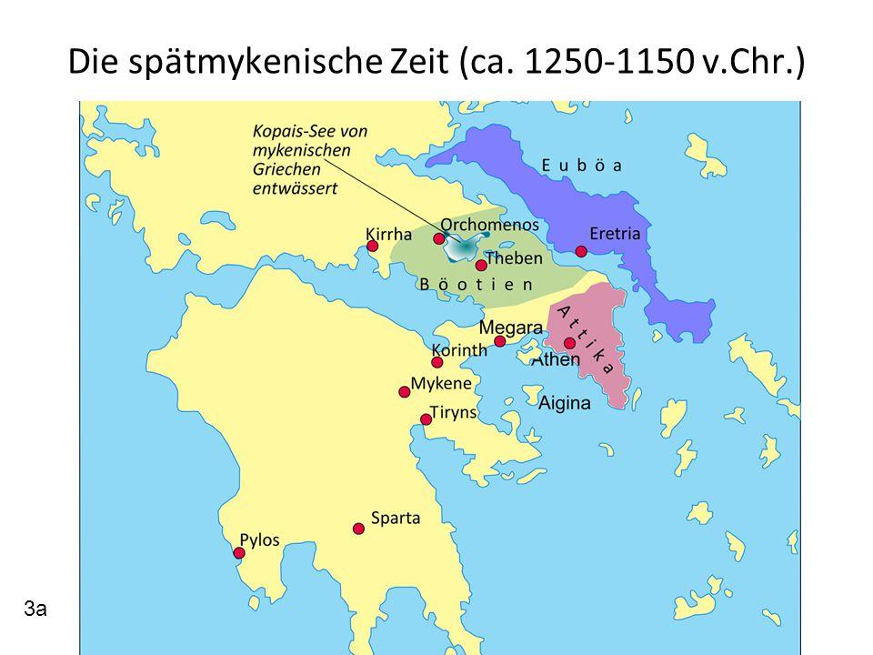Die spätmykenische Zeit (ca. 1250-1150 v.Chr.)