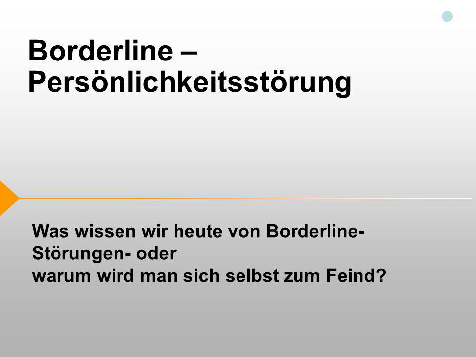 Borderline –Persönlichkeitsstörung