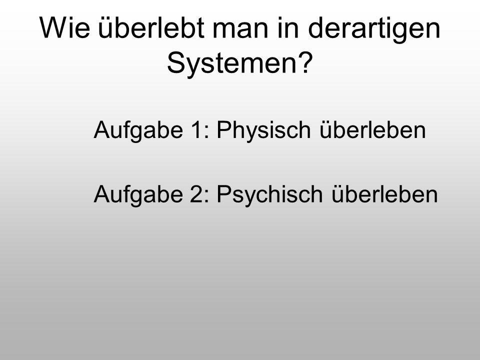 Wie überlebt man in derartigen Systemen