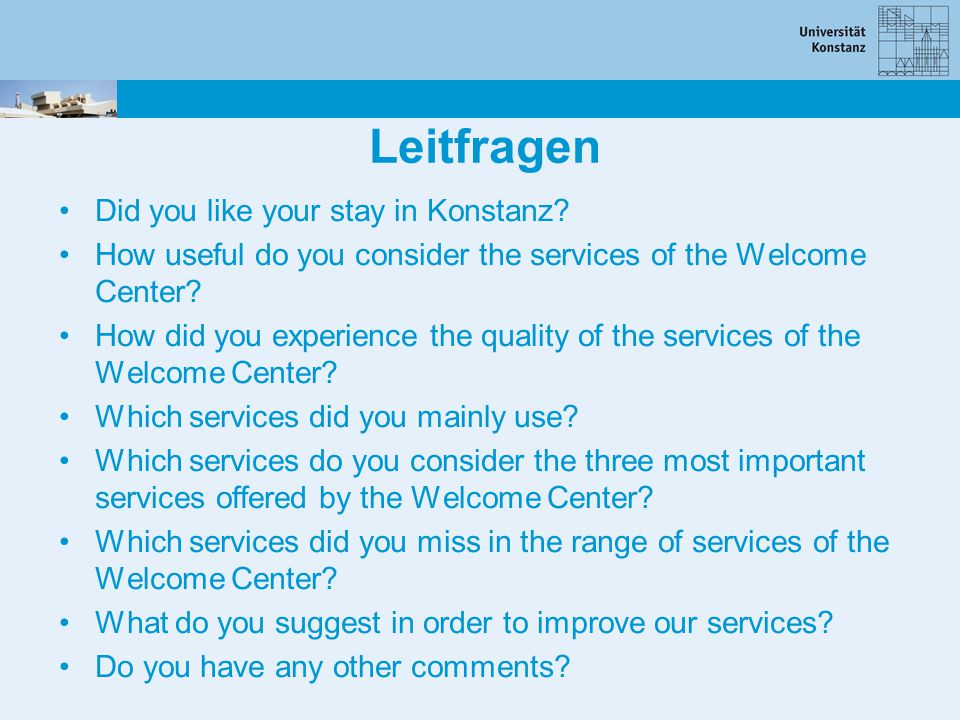 Leitfragen Did you like your stay in Konstanz