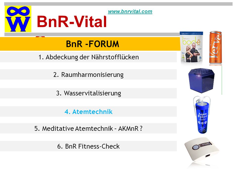 BnR -FORUM 1. Abdeckung der Nährstofflücken 2. Raumharmonisierung